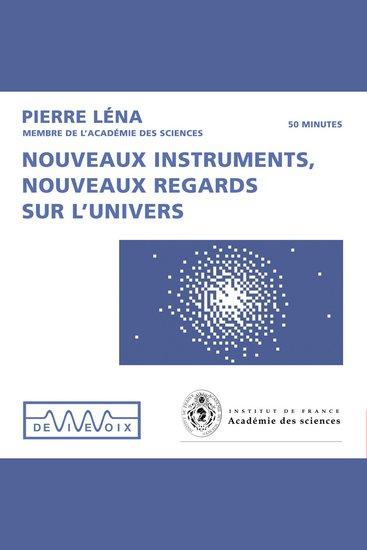 Nouveaux instruments nouveaux regards sur l'univers - cover