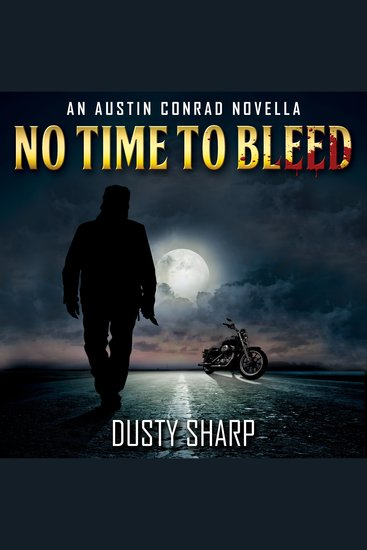 No Time To Bleed - An Austin Conrad Novella - cover