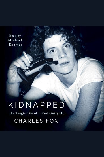 Kidnapped - The Tragic Life of J Paul Getty III - cover