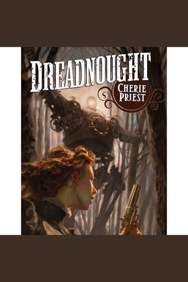 Dreadnought - A Novel of the Clockwork Century - cover