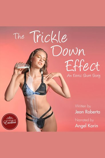The Trickle Down Effect - an erotic short story - cover