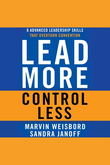 Lead More Control Less - 8 Advanced Leadership Skills That Overturn Convention - cover