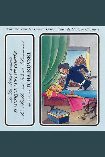 Si musique m'etait contée - La belle au bois dormant raconté sur Tchaikovski - cover