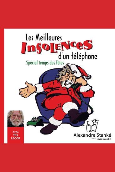 Les meilleurs insolences d'un téléphone - Spécial temps des fêtes - cover