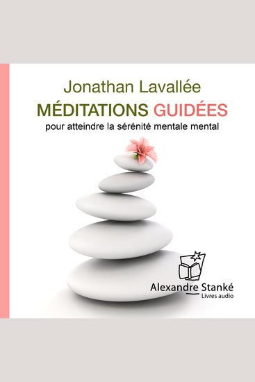 Méditations guidées - Pour atteindre la sérénité mentale - cover