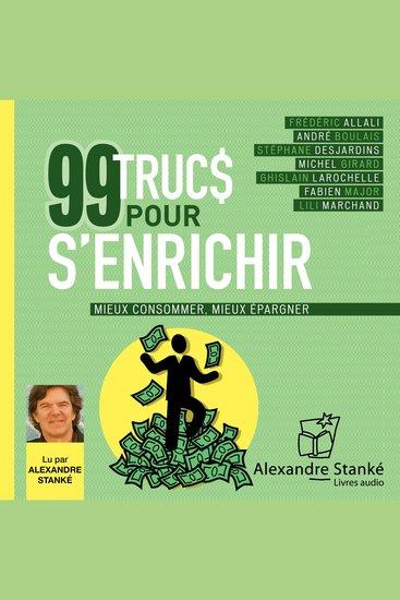 99 trucs pour s'enrichir - Mieux consommer - Mieux épargner - cover