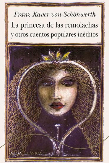 La princesa de las remolachas - y otros cuentos populares inéditos - cover
