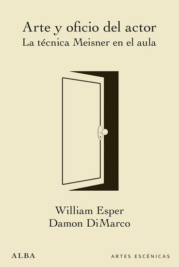 Arte y oficio del actor - La técnica Meisner en el aula - cover