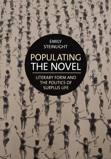 Populating the Novel - Literary Form and the Politics of Surplus Life - cover