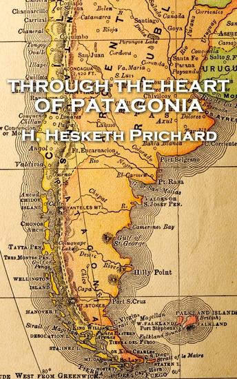 Through the Heart of Patagonia - cover