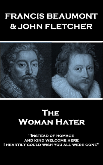 """The Woman Hater - """"Instead of homage and kind welcome here I heartily could wish you all were gone"""" - cover"""