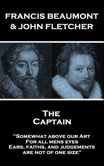 "The Captain - ""Somewhat above our Art; For all mens eyes Ears faiths and judgements are not of one size"" - cover"