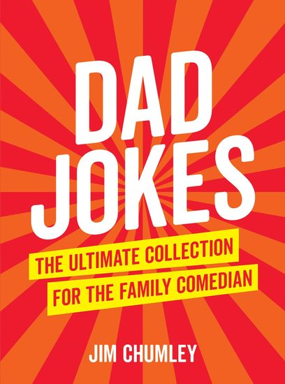 Dad Jokes - The Ultimate Collection for the Family Comedian - cover