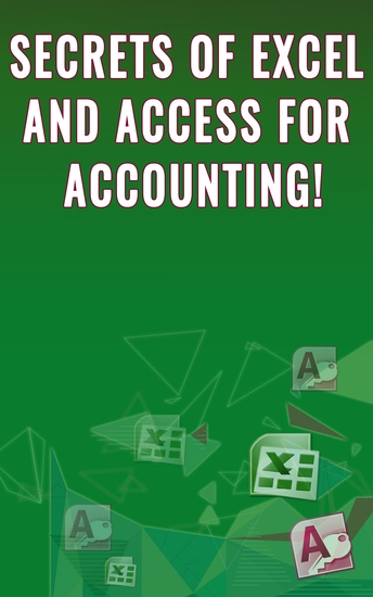 Secrets of Excel and Access for Accounting! - cover