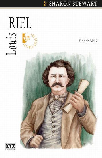 Louis Riel - Firebrand - cover