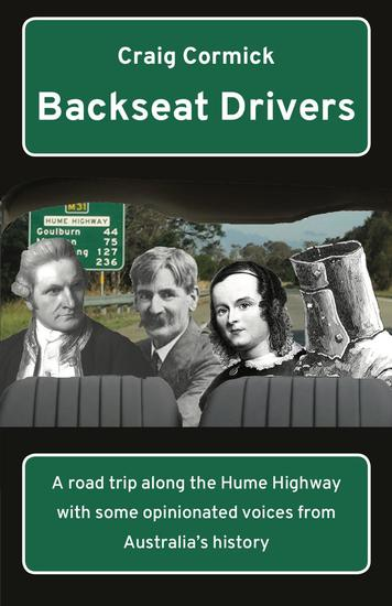 Backseat Drivers - A road trip along the Hume Highway with some opinionated voices from Australia's history - cover