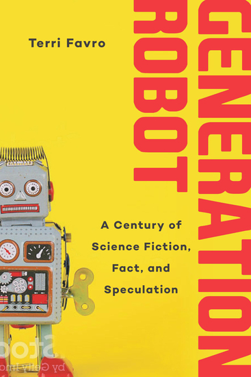 Generation Robot - A Century of Science Fiction Fact and Speculation - cover