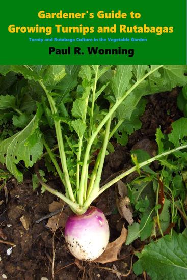 Gardener's Guide to Growing Turnips and Rutabagas - Gardener's Guide to Growing Your Vegetable Garden #17 - cover