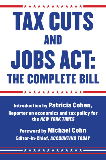 Tax Cuts and Jobs Act: The Complete Bill - cover
