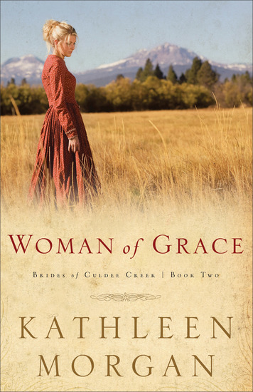 Woman of Grace (Brides of Culdee Creek Book #2) - cover