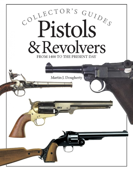Pistols and Revolvers - From 1400 to the Present Day - cover