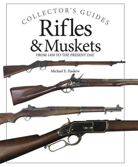 Rifles and Muskets - From 1450 to the present day - cover