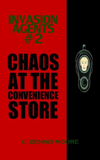 Invasion Agents #2: Chaos at the Convenience Store - Invasion Agents #2 - cover