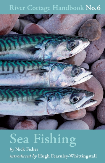 Sea Fishing - River Cottage Handbook No6 - cover