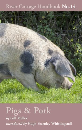 Pigs & Pork - River Cottage Handbook No14 - cover