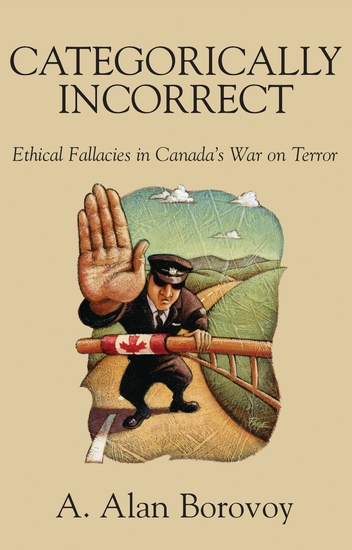 Categorically Incorrect - Ethical Fallacies in Canada's War on Terror - cover