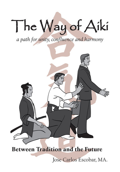The Way of Aiki - A Path of Unity Confluence and Harmony - cover