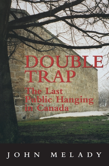 Double Trap - The Last Public Hanging in Canada - cover