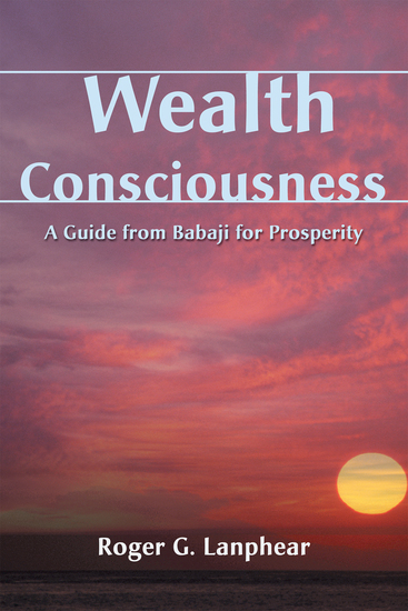 Wealth Consciousness - A Guide from Babaji for Prosperity - cover