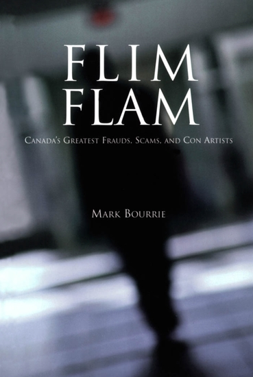 Flim Flam - Canada's Greatest Frauds Scams and Con Artists - cover
