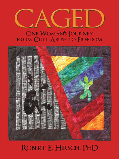 Caged - One Woman's Journey from Cult Abuse to Freedom - cover