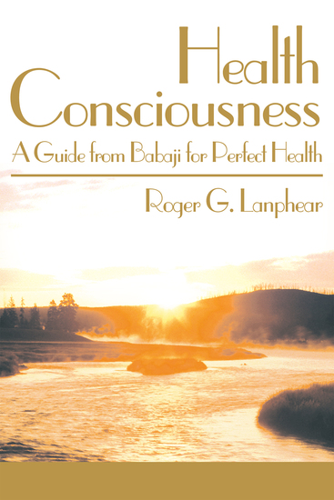 Health Consciousness - A Guide from Babaji for Perfect Health - cover