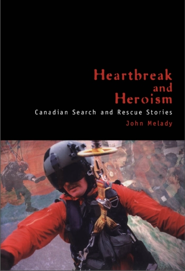 Heartbreak and Heroism - Canadian Search and Rescue Stories - cover