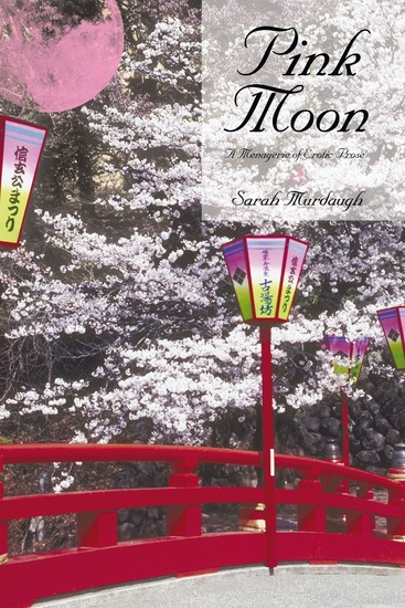 Pink Moon - A Menagerie of Erotic Prose - cover