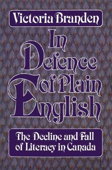 In Defence of Plain English - The Decline and Fall of Literacy in Canada - cover