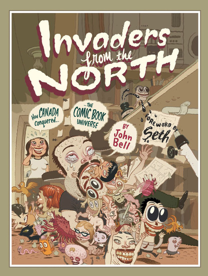 Invaders from the North - How Canada Conquered the Comic Book Universe - cover