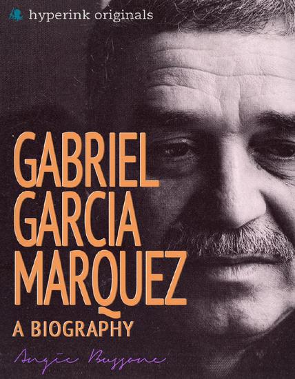 Gabriel Garcia Marquez: A Biography - cover