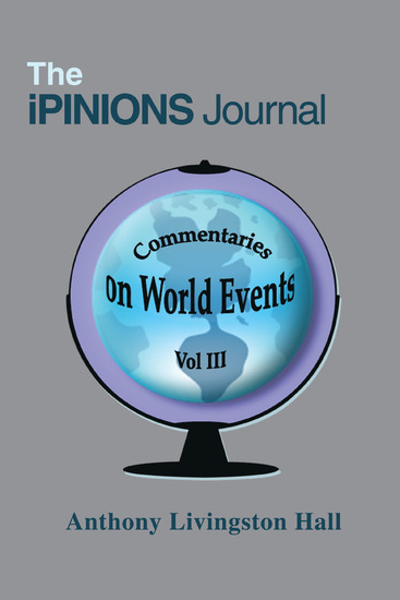 The Ipinions Journal - Commentaries on World Events Vol Iii - cover