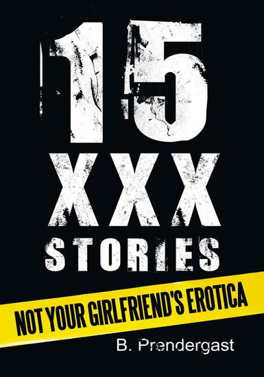 15 Xxx Stories - Not Your Girlfriend's Erotica - cover