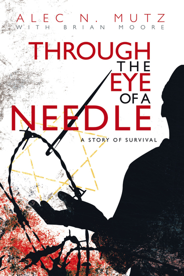 Through the Eye of a Needle - A Story of Survival - cover