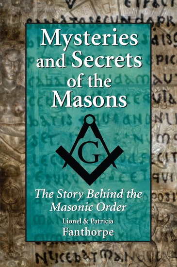Mysteries and Secrets of the Masons - The Story Behind the Masonic Order - cover