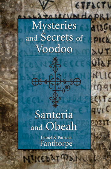 Mysteries and Secrets of Voodoo Santeria and Obeah - cover