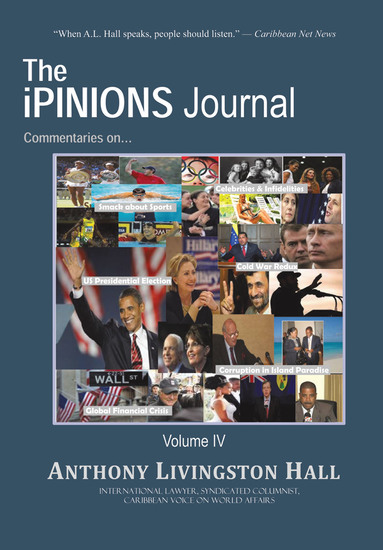 The Ipinions Journal - Commentaries on World Politics and Other Cultural Events of Our Times: Volume Iv - cover