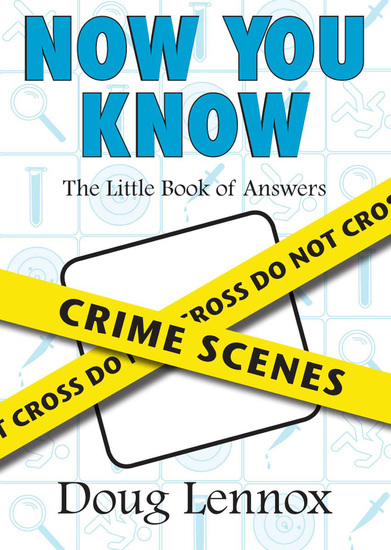 Now You Know Crime Scenes - The Little Book of Answers - cover