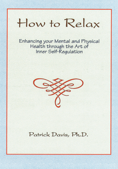 How to Relax - Enhancing Your Mental and Physical Health Through the Art of Inner Self-Regulation - cover