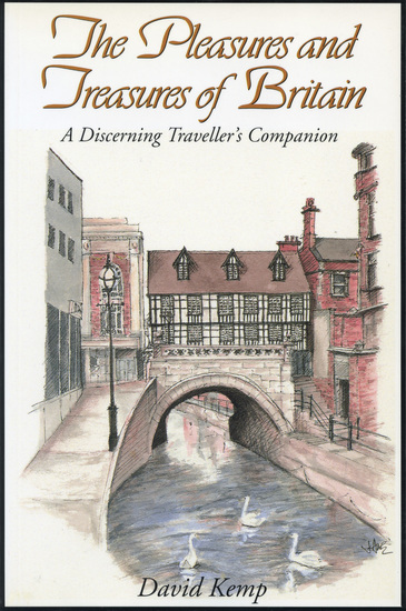 The Pleasures and Treasures of Britain - A Discerning Traveller's Companion - cover